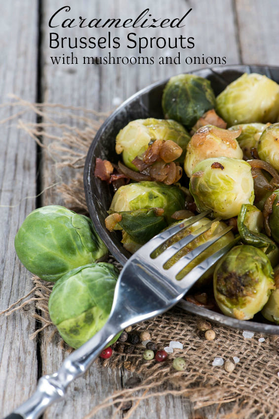 Carmelized Brussels Sprouts with Mushrooms and Onions