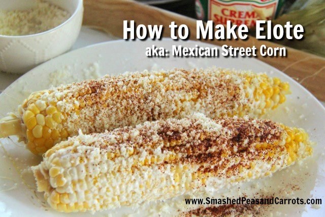 Recipe: How to Make Elote (Mexican Street Corn)