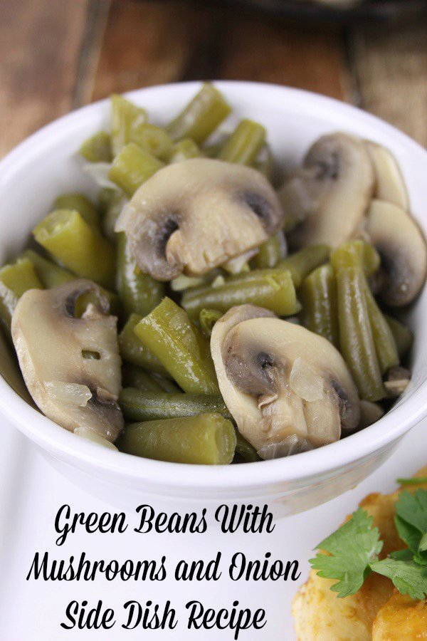 Green Beans with Mushrooms and Onion Recipe- Grain Free, Gluten Free Side Dish