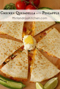 Chicken Quesadilla with Pineapple