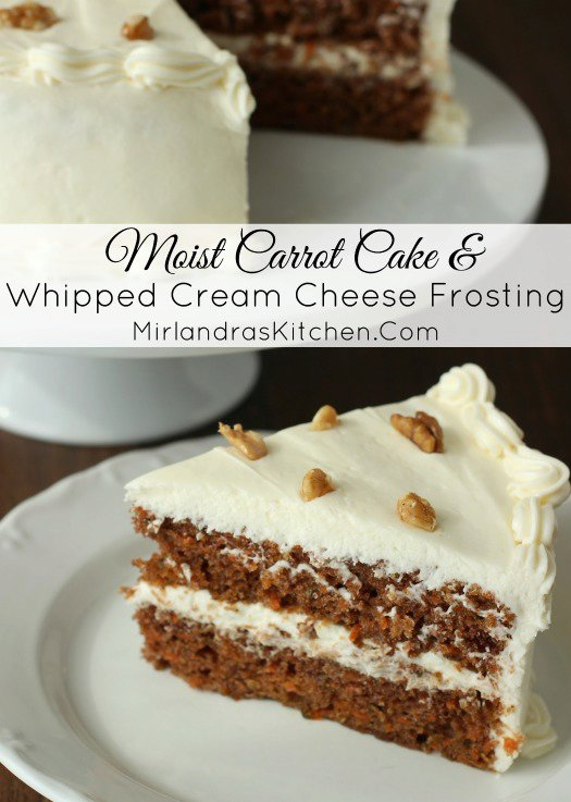 Moist Carrot Cake and Whipped Cream Cheese Frosting