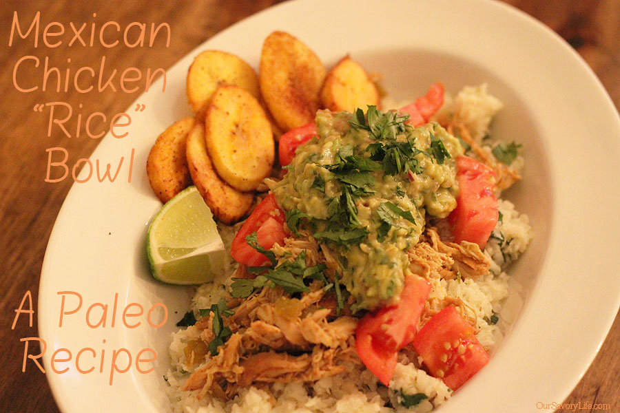 Mexican chicken rice bowl a paleo mexican food recipe forumfinder Choice Image