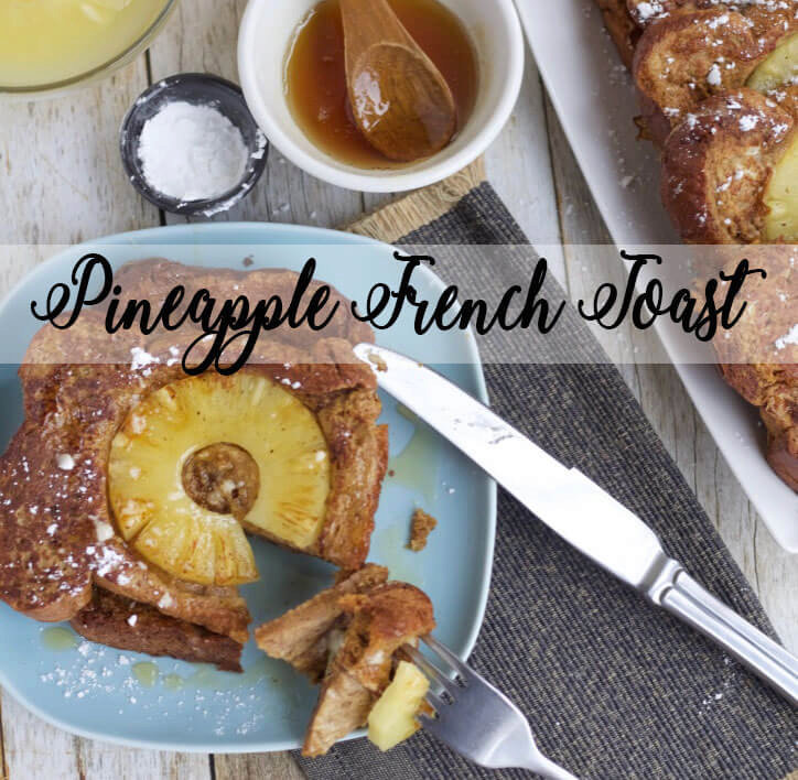 Pineapple French Toast with maple pineapple syrup