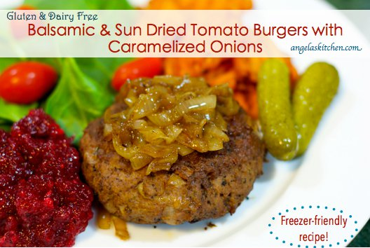 Balsamic & Sun Dried Tomato Burgers with Caramelized Onions – Gluten Freezer Friday
